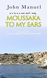 Moussaka to My Ears (Ramblings From Rhodes Book 2)