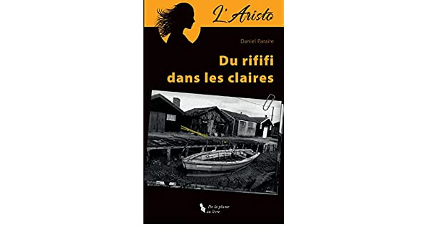 Laristo: Du rififi dans les claires (French Edition) - Kindle edition by Daniel Paraire, De la plume au livre. Literature & Fiction Kindle eBooks ...