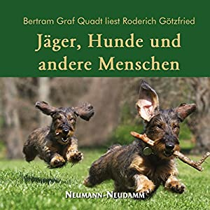 Jäger, Hunde und andere Menschen Hörbuch