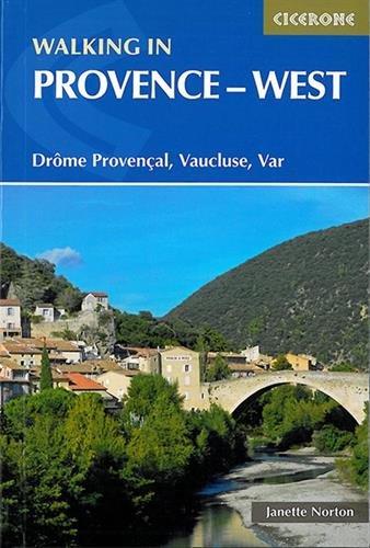 Walking in Provence - West: Drôme Provençal, Vaucluse, Var (Cicerone Guides)