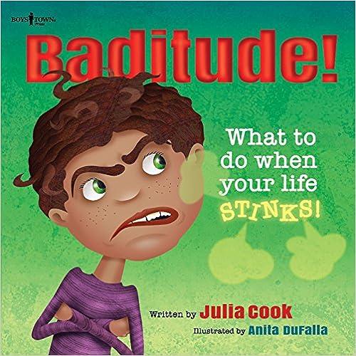 Battitude! What to Do When Life Stinks!