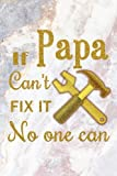 img - for If Papa Can't Fix It No One Can: Dad Notebook, Lined Notebook, Grey Light Marble & Gold Premium Cover, 6 X 9 Inches, 100 Pages (Perfect for Father's Day Gift!) book / textbook / text book