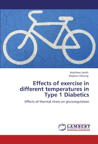 Effects of exercise in different temperatures in Type 1 Diabetics: Effects of thermal stress on glucoregulation