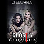 Ghostly Gangbang: Ghost Sex, Book 3 | C J Edwards