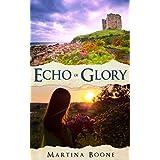 Echo of Glory: An Irish Legends Novel (Celtic Legends Collection)