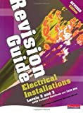 Electrical Installations Revision Guide: Revised edition 1st (first) Edition published by Heinemann (2008)