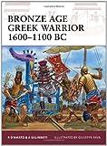 Bronze Age Greek Warrior 1600-1100 BC, Raffaele D'Amato, 1849081956