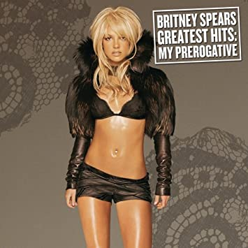 Greatest Hits My Prerogative (Limited Edition with Bonus CD)