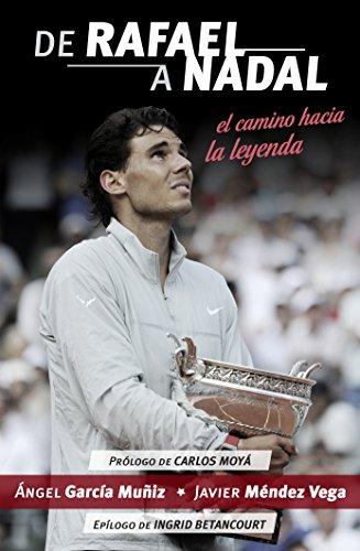 De Rafael A Nadal (Spanish Edition)