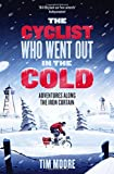 img - for The Cyclist Who Went Out in the Cold: Adventures Along the Iron Curtain Trail book / textbook / text book
