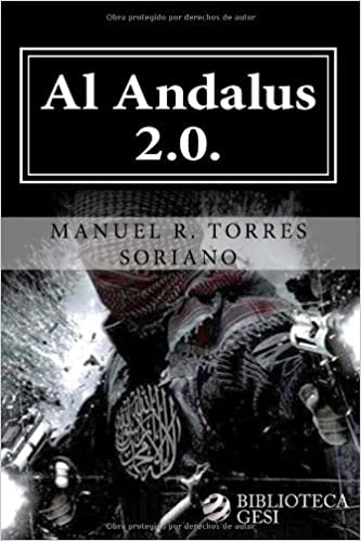 Al Andalus 2.0.: La ciber-yihad contra España de Manuel R. Torres Soriano 9 ene 2014 Tapa blanda: Amazon.es: Libros