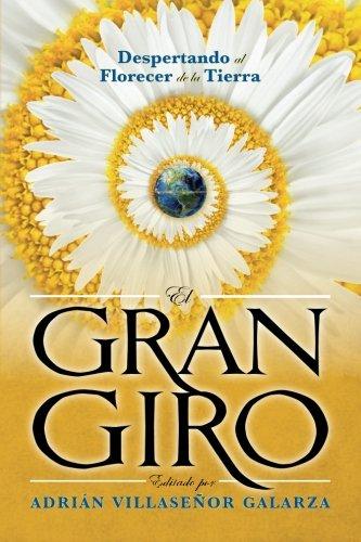 El Gran Giro: Despertando al florecer de la Tierra (Spanish Edition)