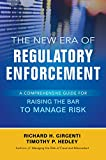 The New Era of Regulatory Enforcement: A Comprehensive Guide for Raising the Bar to Manage Risk (Business Books)