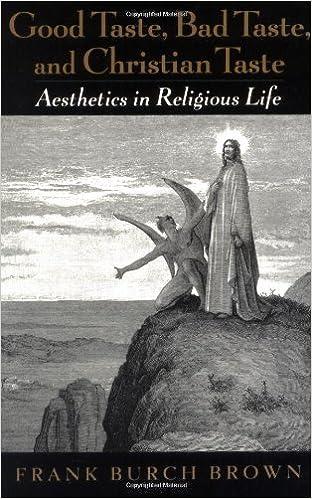 Book Good Taste, Bad Taste, and Christian Taste: Aesthetics in Religious Life