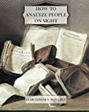 How to Analyze People on Sight, Elsie Benedict, 146626862X