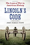 Lincoln's Code: The Laws of War in American History, John Fabian Witt, 1416569839