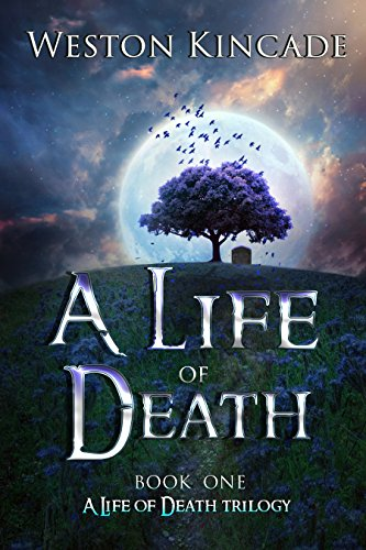 A Life of Death: (A Thrilling Supernatural Detective Series full of Suspense, Book 1) (A Life of Death Trilogy) by [Kincade, Weston]