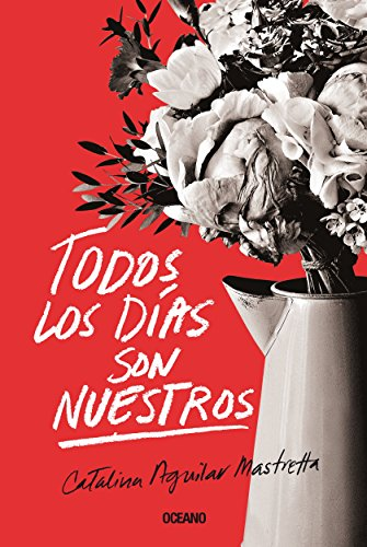 Todos los días son nuestros (El día siguiente) (Spanish Edition) by [