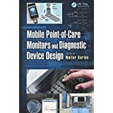 Mobile Point-of-Care Monitors and Diagnostic Device Design (Devices, Circuits, and Systems)
