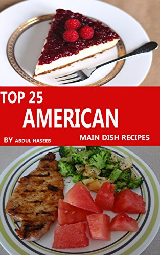 Download top 25 american recipes get top 25 delicious american download top 25 american recipes get top 25 delicious american recipes now book pdf audio idfan0z20 forumfinder Choice Image