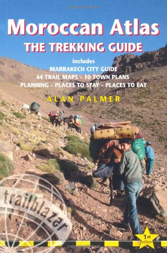 Moroccan Atlas the Trekking Guide: Includes Marrakech City Guide, 44 Trail Maps, 10 Town Plans Planning, Places to Stay, Places to eat (Trailblazer Trekking Guides)