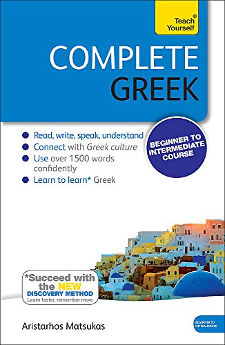 Complete Greek Beginner to Intermediate Course: Learn to read, write, speak and understand a new language (Teach Yourself) (Write Language)
