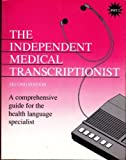 The Independent Medical Transcriptionist: A