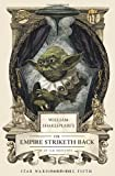 William Shakespeare's The Empire Striketh Back (William Shakespeare's Star Wars)