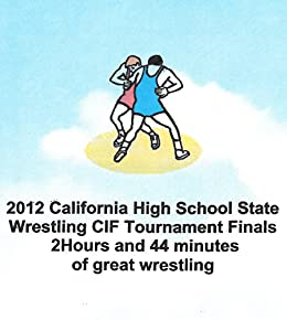 Download for free 2012 California High School State Wrestling CIF Tournament.