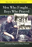Men Who Fought... Boys Who Prayed, Walter Carter Tucker, 1629021008
