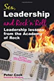 Sex, Leadership and Rock 'n' Roll, Peter Cook, 1845900162
