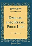 Amazon / Forgotten Books: Dahlias, 1929 Retail Price List Classic Reprint (Dahlia Farm)