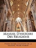 Manuel D'Histoire des Religions, Pierre Daniel Chantepie De La Saussaye and Henri Hubert, 1143507134