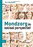 Mondzorg in Sociaal Perspectief, den Dekker, J., 9031392049