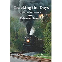 Tracking the Days: The Train Lover's 2019 Calendar Planner