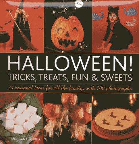 [Halloween! Tricks, Treats, Fun & Sweets: 25 Seasonal Ideas For All the Family, With 100 Photographs] (Hallowe En Costumes Ideas)