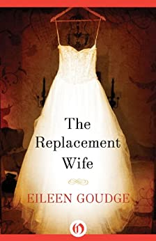 The Replacement Wife by [Goudge, Eileen]