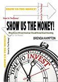 Show Us The Money! : What Every African American Should Know About Investing
