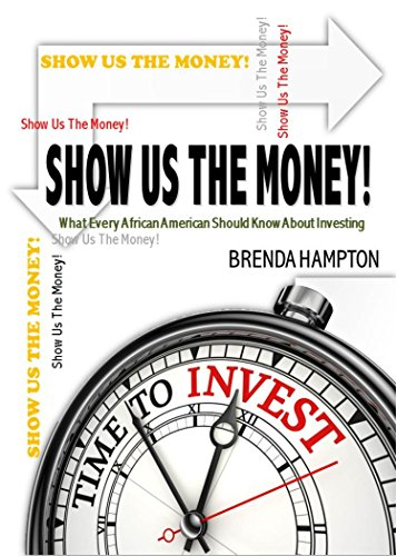 Search : Show Us The Money! : What Every African American Should Know About Investing