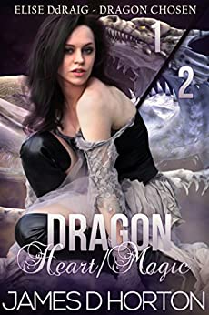 Dragon Heart/Magic Collection: Paranormal Shifter Romance (Elise Ddraig, Dragon Chosen) by [Horton, James D]