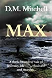 Max: (a psychological thriller combining mystery, crime and suspense)