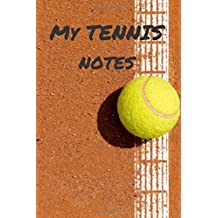 My tennis notes: Tennisl for journaling | Riding sport Notebook 124 pages 6x9 inches | Gift for tennis players boys and girls | outdoor sports| logbook (Tennis journal)