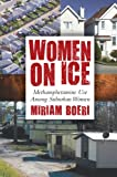 Women on Ice : Methamphetamine Use among Suburban Women, Boeri, Miriam, 0813554608