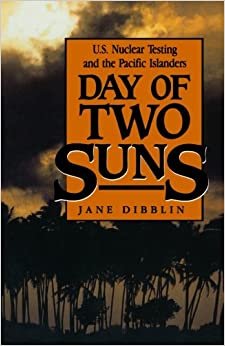 ``TOP`` Day Of Two Suns: U.S. Nuclear Testing And The Pacific Islanders. could provide Intel Pagina about State