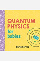 Quantum Physics for Babies (Baby University) Kindle Edition