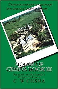 Book House of Cessna Book III: The Story of One Family's Ability to Overcome Adversity. by C W Cissna (2013-02-07)
