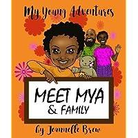 My Young Adventures: Meet Mya & Family
