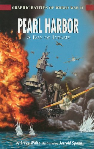 Pearl Harbor: A Day of Infamy (Graphic Battles of World War II)