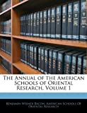 The Annual of the American Schools of Oriental Research, Benjamin Wisner Bacon, 1143476697