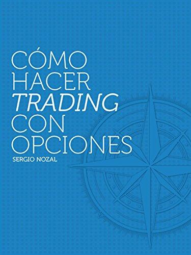 Cómo Hacer Trading con Opciones (Spanish Edition) (Hacer Un Como)